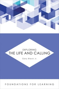 Exploring the Life and Calling
