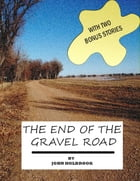 The End of the Gravel Road by John Holbrook