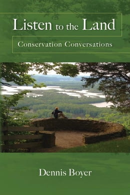 Book Listen to the Land: Conservation Conversations by Boyer, Dennis