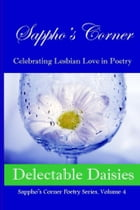 Delectable Daisies: Sappho's Corner Poetry Series, Volume 4 by Beth Mitchum