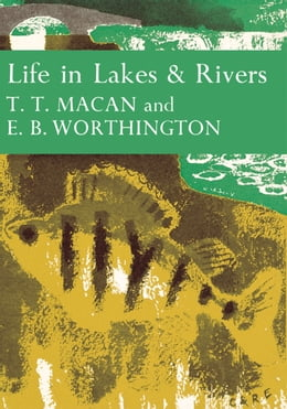 Book Life in Lakes and Rivers (Collins New Naturalist Library, Book 15) by T. T. Macan
