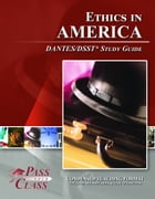 DSST Ethics in America DANTES Test Study Guide by Pass Your Class Study Guides