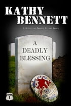 A Deadly Blessing by Kathy Bennett