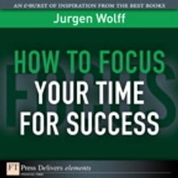 Book How to Focus Your Time for Success by Jurgen Wolff