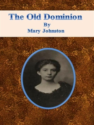 The Old Dominion by Mary Johnston
