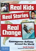 Real Kids, Real Stories, Real Change: Courageous Actions Around the World b5c27c94-d690-4aa5-8dfd-9cfb70977be1