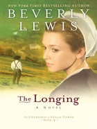 Longing, The (The Courtship of Nellie Fisher Book #3) by Beverly Lewis