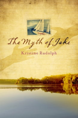 Book The Myth of Jake by Kristine Rudolph