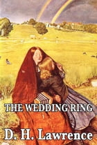 The Wedding Ring by D. H. Lawrence
