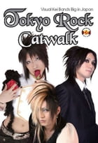 Tokyo Rock Catwalk: Visual Kei Bands Big in Japan by DH Publishing