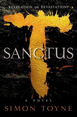 Book Sanctus: A Novel: A Novel by Simon Toyne