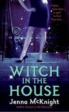 Witch in the House by Jenna McKnight
