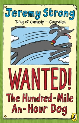 Book Wanted! The Hundred-Mile-An-Hour Dog by Jeremy Strong
