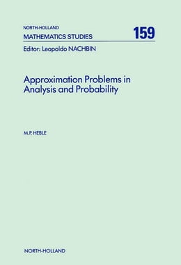 Book Approximation Problems in Analysis and Probability by Heble, M.P.