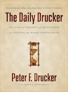Book The Daily Drucker: 366 Days of Insight and Motivation for Getting the Right Things Done by Peter F. Drucker