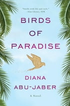 Birds of Paradise: A Novel Cover Image