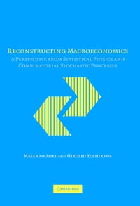 Reconstructing Macroeconomics: A Perspective from Statistical Physics and Combinatorial Stochastic…