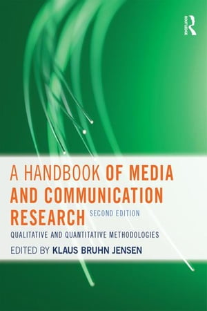 A Handbook of Media and Communication Research Qualitative and Quantitative Methodologies