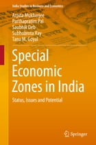 Special Economic Zones in India: Status, Issues and Potential by Arpita Mukherjee