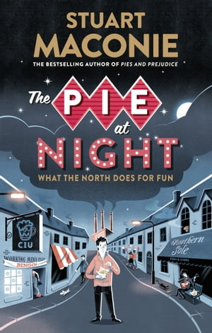The Pie At Night In Search of the North at Play
