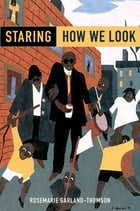 Staring: How We Look by Rosemarie Garland-Thomson