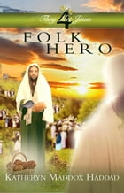 Folk Hero by Katheryn Maddox Haddad