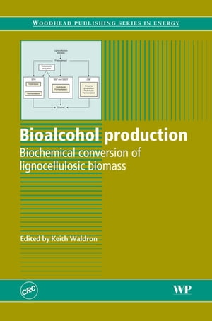 Bioalcohol Production Biochemical Conversion of Lignocellulosic Biomass