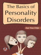 The Basics of Personality Disorders by Jan Van Dijk