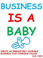 Business Is a Baby by Syed Muhamad Noh