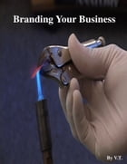 Branding Your Business by V.T.