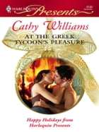 At the Greek Tycoon's Pleasure by Cathy Williams