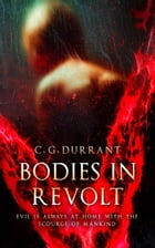 Bodies in Revolt by C.G. Durrant