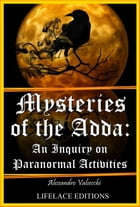 Mysteries of the Adda: An Inquiry on Paranormal Activities by Alessandro Valsecchi