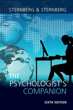 The Psychologist's Companion A Guide to Professional Success for Students,  Teachers,  and Researchers