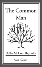 The Common Man by Dallas McCord Reynolds