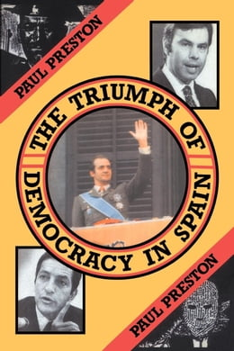 Book The Triumph of Democracy in Spain by Preston, Paul