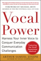 Vocal Power: Harness Your Inner Voice to Conquer Everyday Communication Challenges, with a foreword…