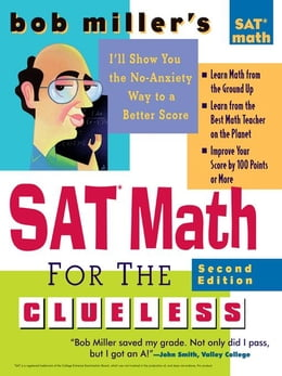 Book Bob Miller's SAT Math for the Clueless, 2nd ed: The Easiest and Quickest Way to Prepare for the New… by Miller, Bob