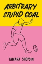 Arbitrary Stupid Goal Cover Image