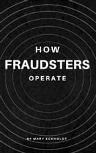 How Fraudsters Operate by Mary Eckholdt