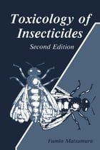 Toxicology of Insecticides by Fumio Matusmura