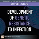 Development of Genetic Resistance to Infection by David P. Clark