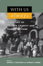 With Us Always: A History of Private Charity and Public Welfare