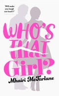 9780007525003 - Mhairi McFarlane: Who's That Girl?: A laugh-out-loud sparky romcom! - Buch