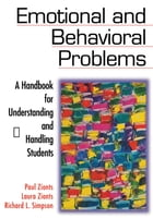 Emotional and Behavioral Problems: A Handbook for Understanding and Handling Students by Paul Zionts
