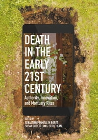 Death in the Early Twenty-first Century: Authority, Innovation, and Mortuary Rites