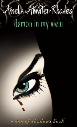 Book Demon in My View by Amelia Atwater-Rhodes