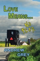 Love Means... No Fear by Andrew Grey