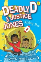 Deadly D and Justice Jones: Rising Star by Magabala Books