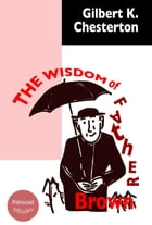 The Wisdom of Father Brown: (illustrated, annotated, complete navigation) by Gilbert K. Chesterton